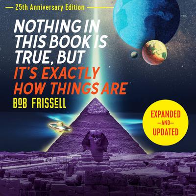 Nothing in This Book Is True, But Its Exactly How Things Are, 25th Anniversary Edition: 25th Anniversary Edition Audiobook, by
