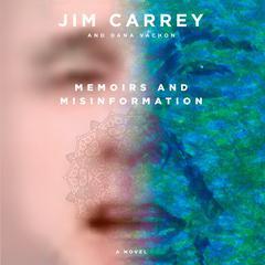 Memoirs and Misinformation: A novel Audiobook, by Dana Vachon, Jim Carrey