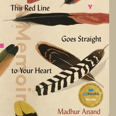 This Red Line Goes Straight to Your Heart: A Memoir in Halves Audiobook, by Madhur Anand