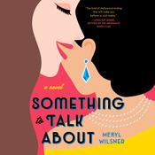 Something to Talk About Audiobook, by Meryl Wilsner
