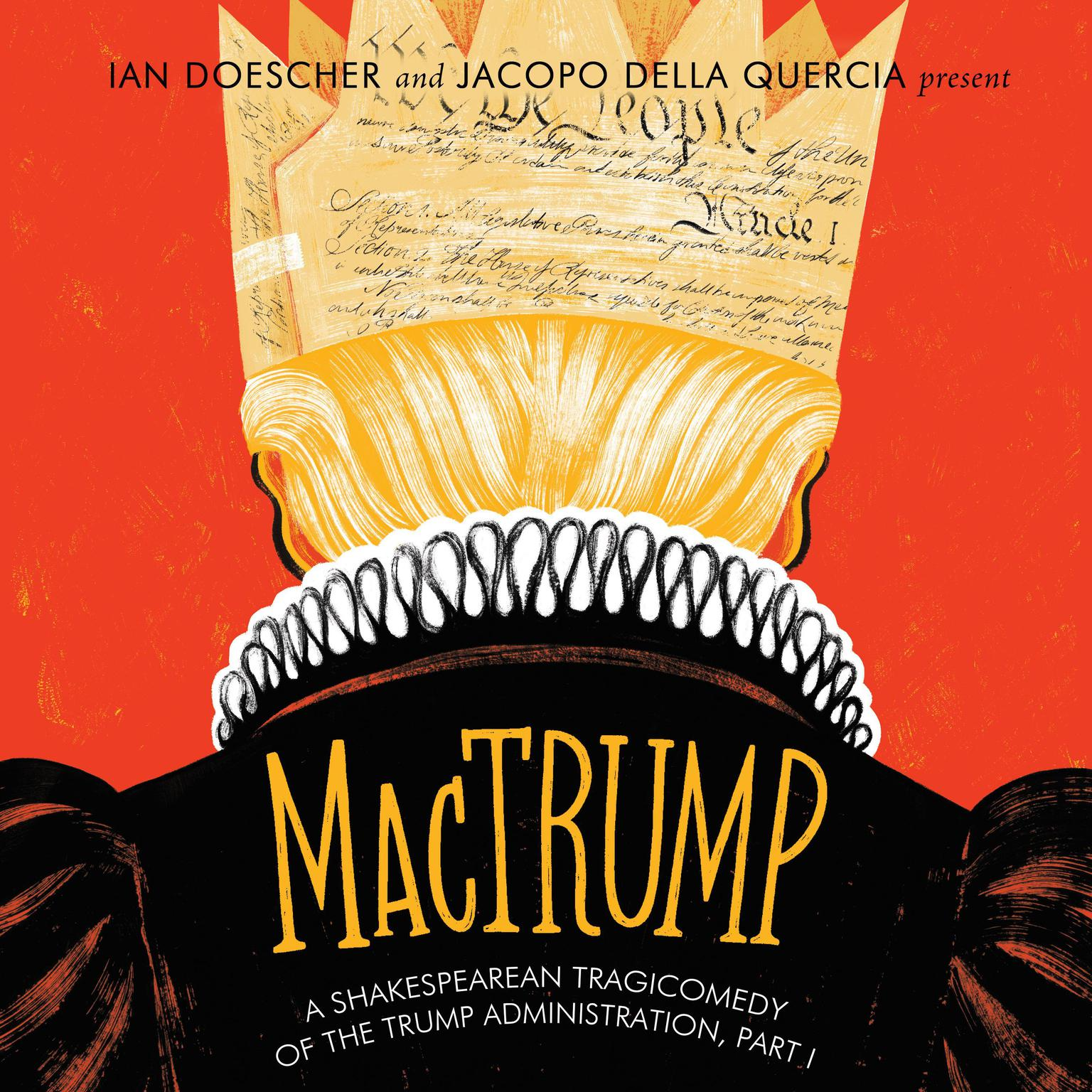 MacTrump: A Shakespearean Tragicomedy of the Trump Administration, Part I Audiobook, by Ian Doescher