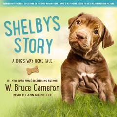 Shelby's Story: A Dog's Way Home Tale Audiobook, by
