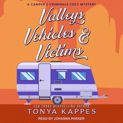Valleys, Vehicles & Victims: A Camper & Criminals Cozy Mystery Audiobook, by