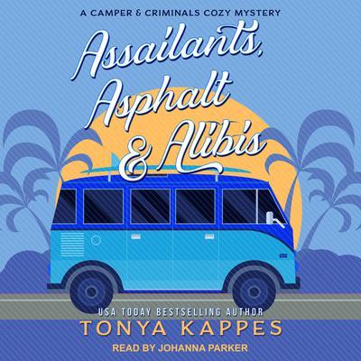 Assailants, Asphalt & Alibis Audiobook, by