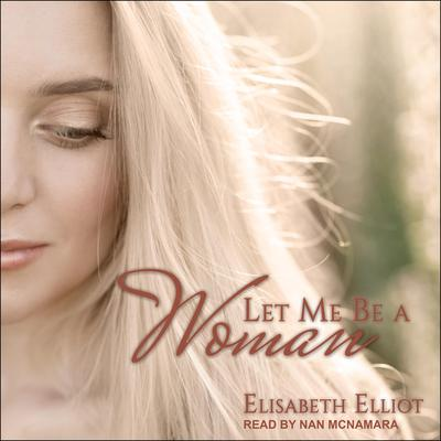 Let Me Be a Woman Audiobook, by