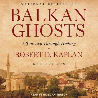 Balkan Ghosts: A Journey Through History Audiobook, by