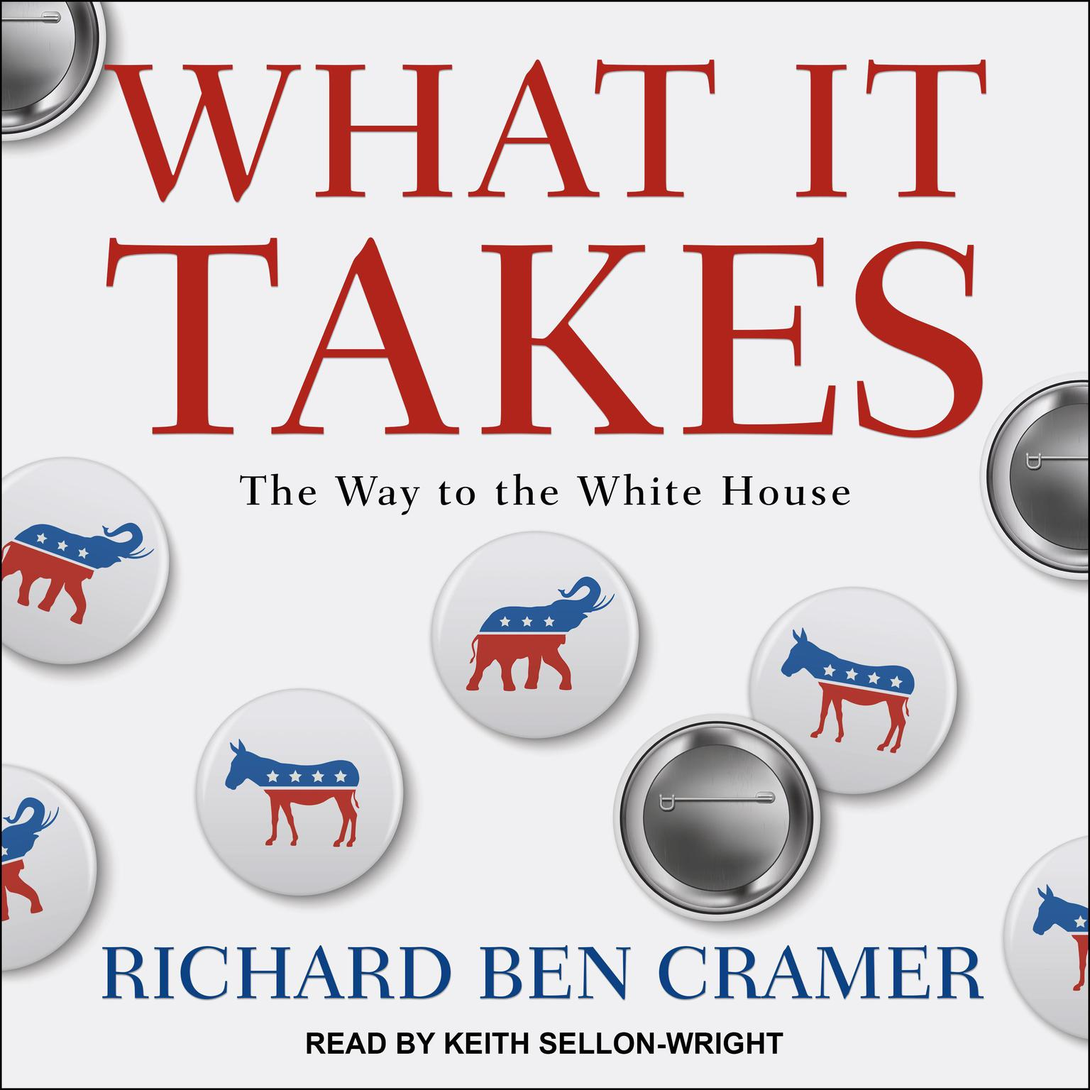 Printable What It Takes: The Way to the White House Audiobook Cover Art