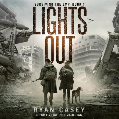 Lights Out: A Post Apocalyptic EMP Thriller Audiobook, by