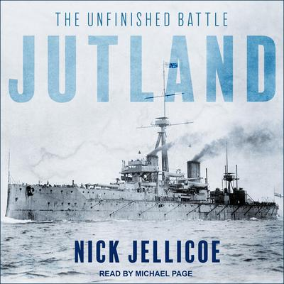 Jutland: The Unfinished Battle Audiobook, by