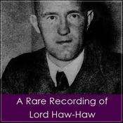 A Rare Recording of Lord Haw-Haw Audiobook, by Lord Haw-Haw