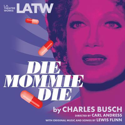 Die Mommie Die Audiobook, by Charles Busch