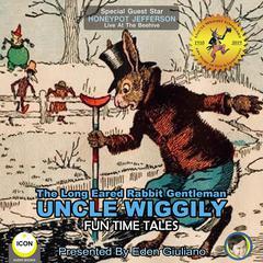The Long Eared Rabbit Gentleman Uncle Wiggily - Fun Time Tales Audiobook, by Howard R. Garis