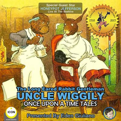 The Long Eared Rabbit Gentleman Uncle Wiggily - Once Upon A Time Tales Audiobook, by