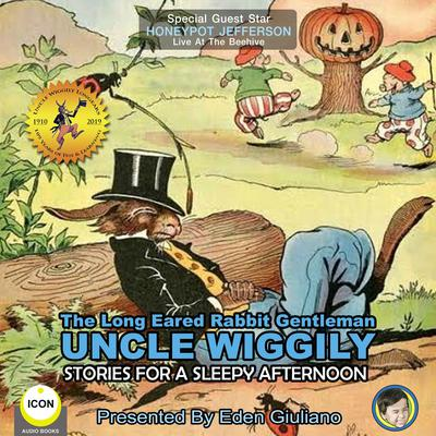 The Long Eared Rabbit Gentleman Uncle Wiggily - Stories For A Sleepy Afternoon Audiobook, by