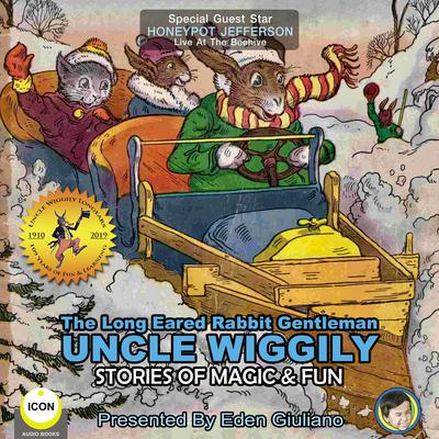The Long Eared Rabbit Gentleman Uncle Wiggily - Stories Of Magic & Fun Audiobook, by