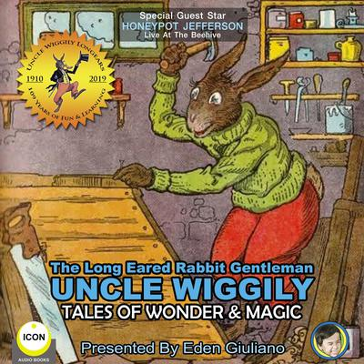 The Long Eared Rabbit Gentleman Uncle Wiggily - Tales Of Wonder & Magic Audiobook, by