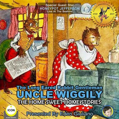 The Long Eared Rabbit Gentleman Uncle Wiggily - The Home Sweet Home Stories Audiobook, by