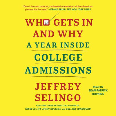 Who Gets In and Why: A Year Inside College Admissions Audiobook, by Author Info Added Soon
