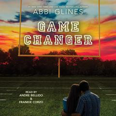 Game Changer Audiobook, by Abbi Glines