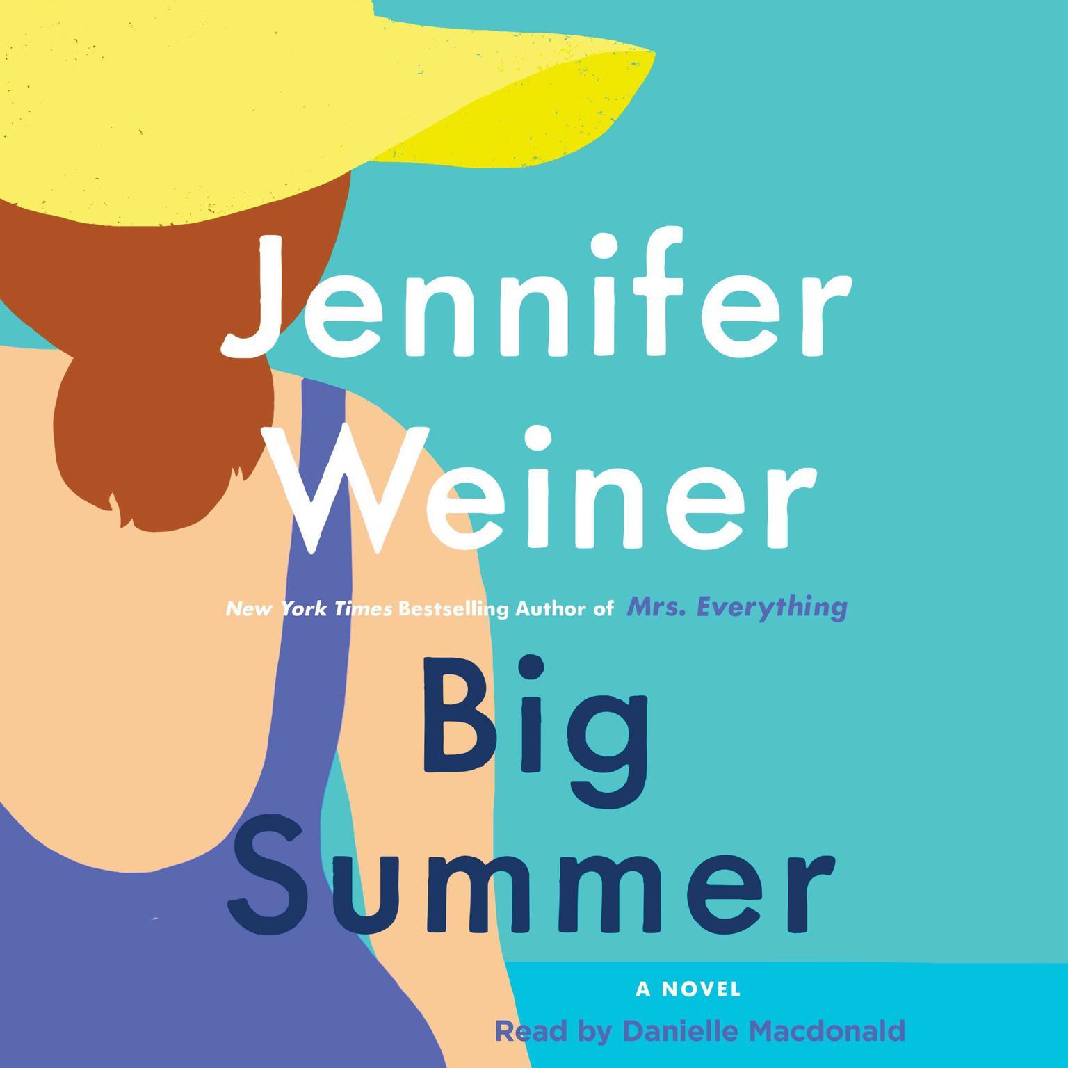 Big Summer: A Novel Audiobook, by Jennifer Weiner