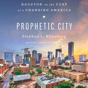 Prophetic City: Houston on the Cusp of a Changing America Audiobook, by Stephen L. Klineberg