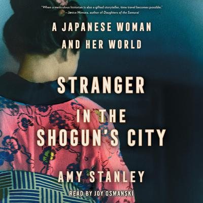 Stranger in the Shoguns City: A Japanese Woman and Her World Audiobook, by