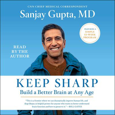 Keep Sharp: How to Build a Better Brain at Any Age Audiobook, by