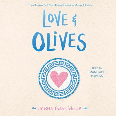 Love & Olives Audiobook, by Jenna Evans Welch