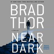 Near Dark: A Thriller Audiobook, by Brad Thor