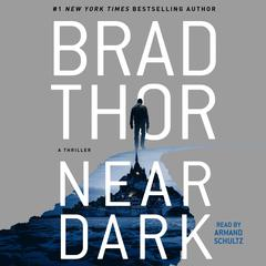 Near Dark: A Thriller Audiobook, by Brad Thor