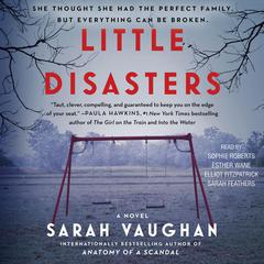 Little Disasters: A Novel Audiobook, by Sarah Vaughan