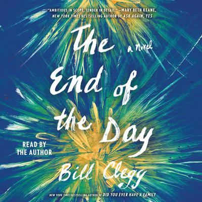 The End of the Day Audiobook, by Bill Clegg