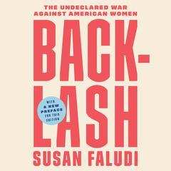 Backlash: The Undeclared War Against American Women Audiobook, by Susan Faludi