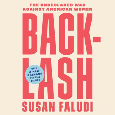 Backlash: The Undeclared War Against American Women Audiobook, by