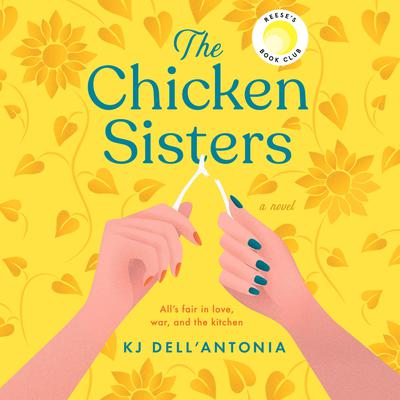 The Chicken Sisters Audiobook, by KJ Dell'Antonia
