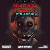 Fazbear Frights #2: Fetch Audiobook, by Scott Cawthon