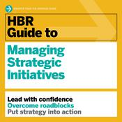 HBR Guide to Managing Strategic Initiatives Audiobook, by Harvard Business Review