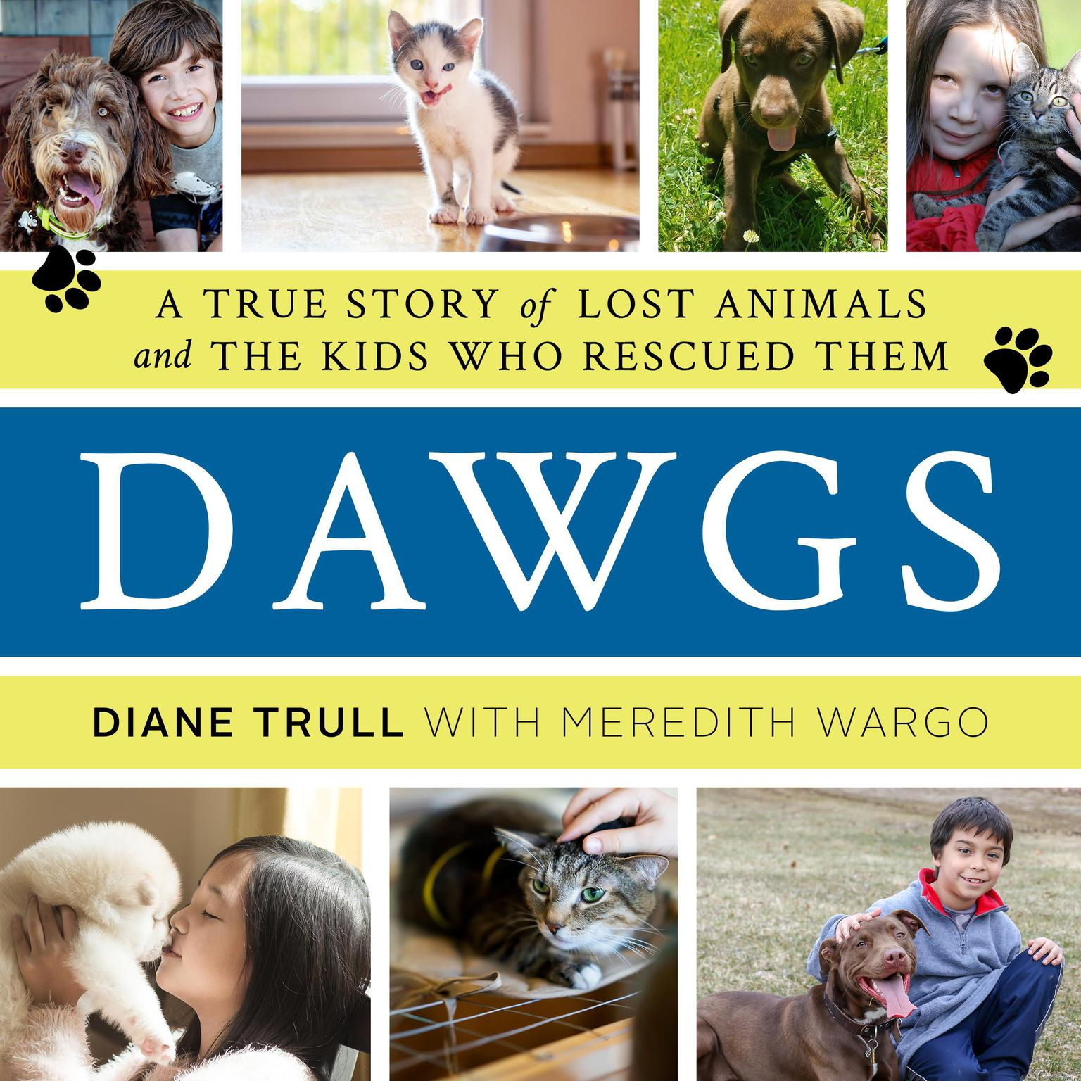 Printable Dawgs: A True Story of Lost Animals and the Kids Who Rescued Them Audiobook Cover Art