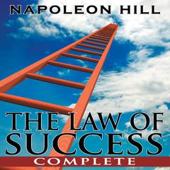 The Law of Success—Complete Audiobook, by Napoleon Hill