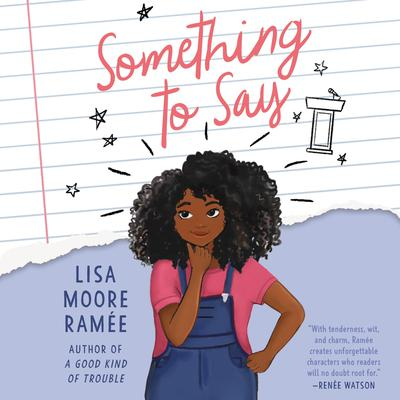 Something to Say Audiobook, by Lisa Moore Ramée