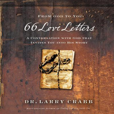 66 Love Letters: A Conversation with God That Invites You into His Story Audiobook, by