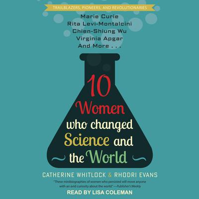 10 Women Who Changed Science and the World Audiobook, by Catherine Whitlock