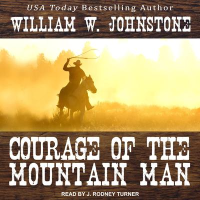 Courage of the Mountain Man Audiobook, by