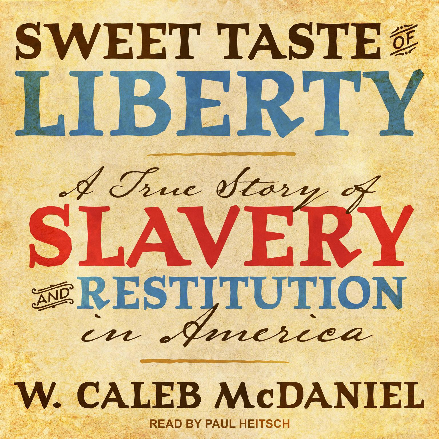 Printable Sweet Taste of Liberty: A True Story of Slavery and Restitution in America Audiobook Cover Art