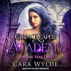 Slaying Year Two Audiobook, by Cara Wylde