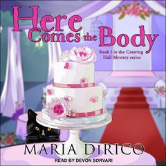 Here Comes the Body Audiobook, by Maria DiRico
