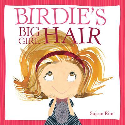 Birdies Big-Girl Hair Audiobook, by Sujean Rim