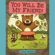 YOU WILL BE MY FRIEND! Audiobook, by Peter  Brown