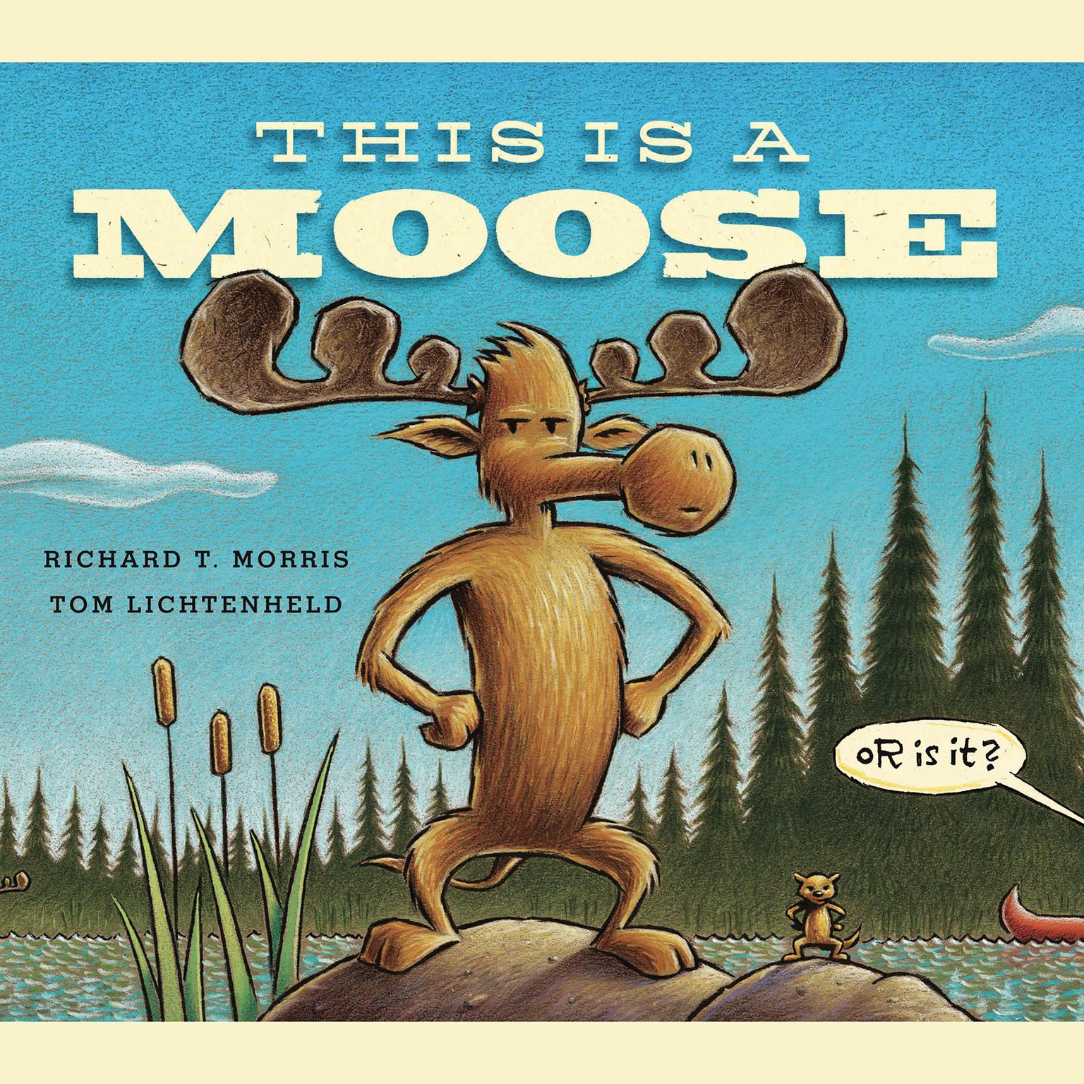 This Is a Moose Audiobook, by Richard T. Morris