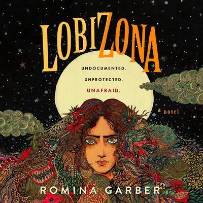 Lobizona: A Novel Audiobook, by Romina Garber